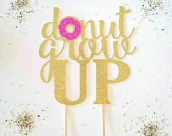 Donut Grow Up Topper | smash cake | photo prop | 1st birthday party | donut theme party | party decorations | donut grow up, One cake topper