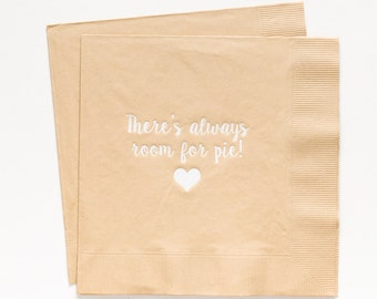 There's Always Room For Pie Napkins