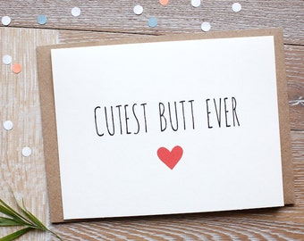 Cute Love You Card for Him or Her. Cutest Butt Ever,