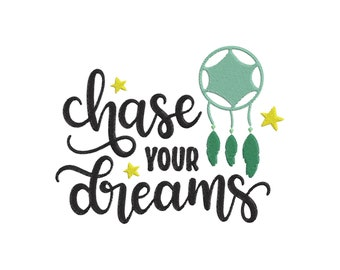 Chase Your Dreams Filled Embroidery Design