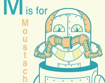 Robot Alphabet Print - M is for Moustache, robot nursery decor, baby boy gift, robot wall art, alphabet art, letter M art