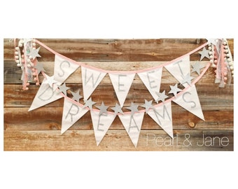 SWEET DREAMS Fabric Banner, Bunting - Silver or Gold Glitter Letters