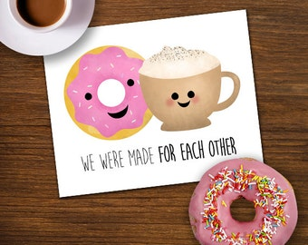 We Were Made For Each Other Digital 8x10 Printable Poster Donut And Coffee Latte Donuts Love Funny Cute Valentine's Day I Love You Cafe Food