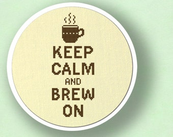 Keep Calm and Brew On Cross Stitch Pattern. Modern Simple Cute Counted Cross Stitch PDF Pattern. Instant Download