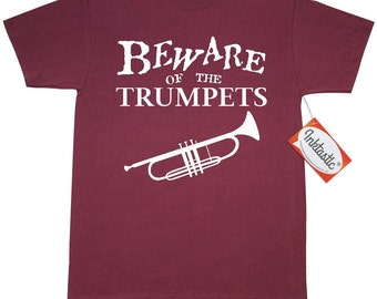Beware of the Trumpets Custom T-Shirts by Inktastic