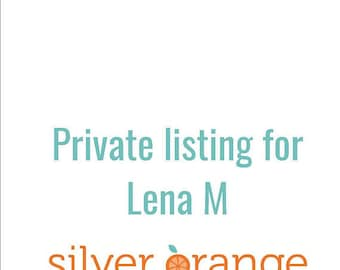 This is a private listing for Lena M