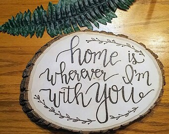 Home is wherever I'm with you wood burned sign - wood burned sign - home is wherever i'm with you - wall decor - wood sign - home sign