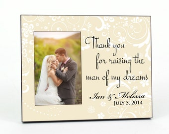 Personalized Picture Frame for 4x6 Photo Parent Wedding Gift Thank You For Raising The Man Of My Dreams