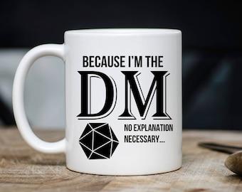 Because I'm The DM Mug - Dungeons And Dragons Coffee Mug - DnD Mugs - Gift For DnD Player - 11oz Novelty Christmas Birthday Gift