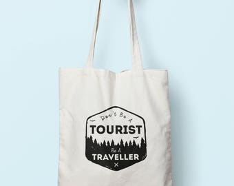 Don't Be A Tourist Be A Traveller Tote Bag Long Handles TB0132