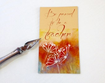 Be proud to be a teacher, a magnet printed from one of my original poetic watercolor, Manon Jodoin, Inspirational Quotes, miniature art