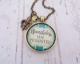Nevertheless She Persisted Necklace, Key Chain, Encouragement, Inspirational Quote, Female Empowerment, Girl Power, Graduation Gift, Pendant
