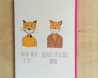 Why did you lie to me? Because I'm a wild animal // Mr & Mrs Fox // Fantastic Mr Fox // Wes Anderson - greeting card