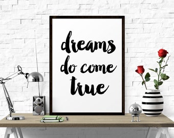 Inspirational Print, Dreams Do Come True, Printable Art, Inspirational  Quote, Typography Print