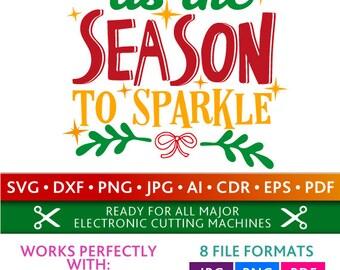 Tis The Season To Sparkle Svg Tis The Season To Sparkle Cut Files Christmas Silhouette Studio Cricut Svg Dxf Jpg Png Eps Pdf Ai Cdr