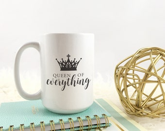 Queen of Everything Coffee Mug | Coffee Cup | Sassy Gift Idea | Gift for her | Gift for Best friend | Gift for Mother