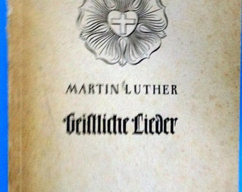 Geistliche Lieder (Spiritual Songs) by Martin Luther, 1950 printing, Softcover