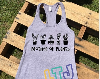 Mother of Plants Ladies Racerback Tank ~ Ladies Shirt ~ Graphic Tank ~ Graphic Tee ~ Women's Shirt