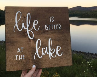 Life is Better At The Lake - Wood Sign | Custom Wood Sign | Hand Painted Sign | Lake Sign | Lake House Decor | Cabin Sign | Rustic Sign