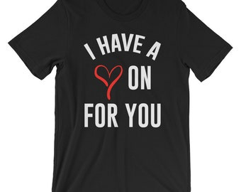 I Have A heart On You Pun Lovers Tee