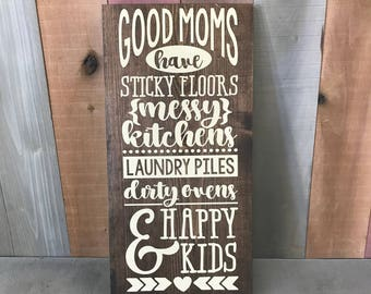 Mom Sign - Household Decor - Happy Kids - Good Moms Have Happy Kids - Family Sign