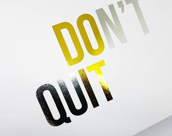 Oops Print - Do It & Don't Quit Gold and Silver Foil 5 x 7 Print - You must persevere!