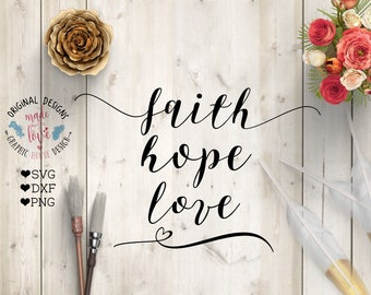hope faith love svg, hope faith love dxf, Bible quote svg, biblical cut file, scripture quote svg, girly bible svg quote, hope love faith