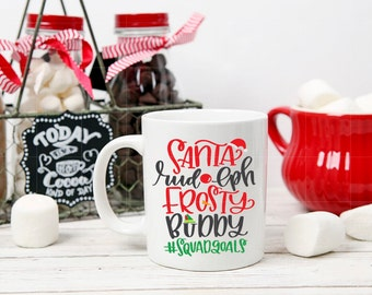 Christmas Mug / Santa Mug / Rudolph Mug / Elf Mug / Squad Goals / Christmas Coffee Mug / Hot Chocolate Mug / Tea Cup / Frosty Mug / Holiday