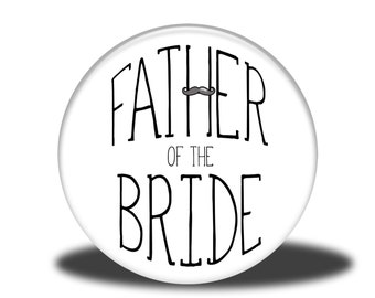 """Wedding Party Title - 1"""" Button - Father of the Bride"""