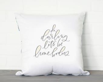 Homebodies || Handlettered Pillow