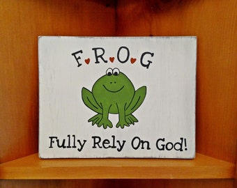 Wood Sign Sayings, FROG, Fully Rely On God, Wood Wall Art, Frog Sign, Frog Gift, Encouragement Sign, Signs with Quotes, Acronym Sign