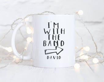 Personalised I'm With The Band Mug Gift Boxed