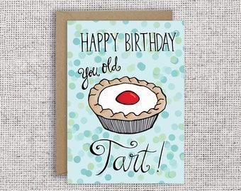 Happy Birthday You Old Tart | Funny British birthday card, Dad Birthday, Father, Grandfather, Baking, Baker, Funny Birthday, Husband