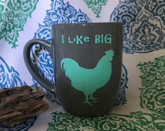 I Like Big Roosters Funny Chicken Mug