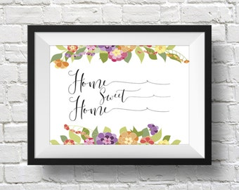 Home Sweet Home Printable, Instant Download, House Warming Gift, Printable Art Quote, Inspirational Print, Home Decor, Floral Art
