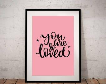You are so Loved - INSTANT DOWNLOAD - Art, Pink, Black, Printable Art, Quote, Illustration Artwork, Digital Art