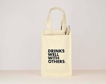 Drinks Well with Others.... Two Bottle Wine Tote.