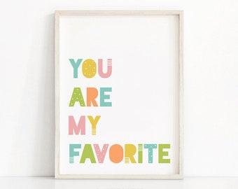 Nursery Print You Are My Favorite, Kids Room Art Print, Printable Nursery Art, Baby Wall Art, Kids Prints, Quote Nursery Wall Art Printable