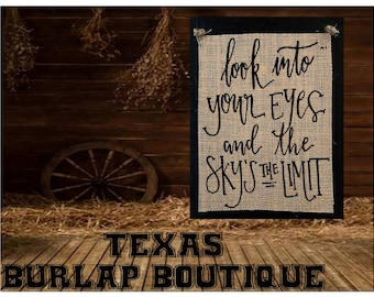 Look into your eyesand the sky's the limit Burlap Country Music Vintage Shabby Chic Wedding Wood Sign