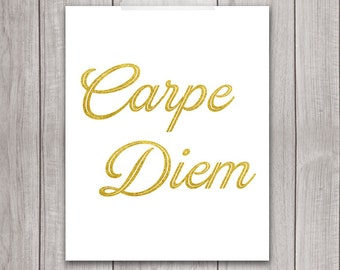 Carpe Diem Print - 8x10 Inspirational Print, Printable Art Print, Gold Typography, Seize the Day, Wall Art, Home Decor