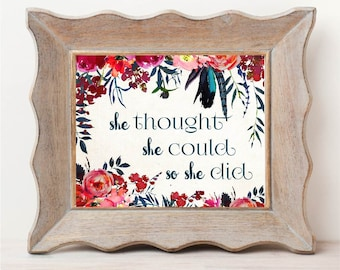 She Thought She Could So She Did | Wall Art | Instant Download