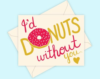 I'd Donuts without you - Screen Printed Greeting Card Valentine's Day