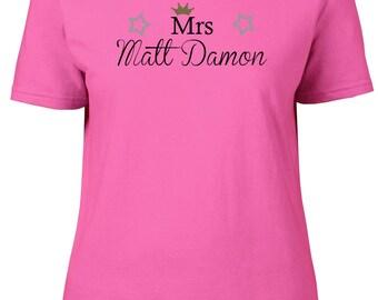 Mrs Matt Damon. Ladies semi-fitted t-shirt.