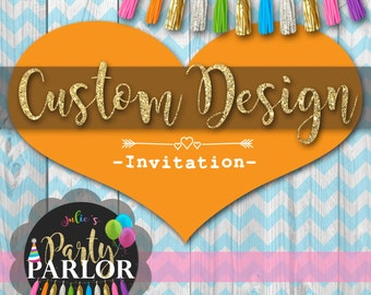 Custom Design Invitation, and Optional Matching Thank You Note, Banner and Welcome Sign