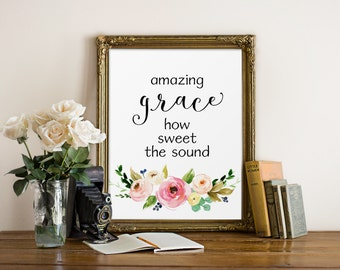 Bible Verse Quote, Amazing grace how sweet the sound, Watercolor Floral, Watercolor Art, Calligraphy Print, Printable Quote, Art Prints