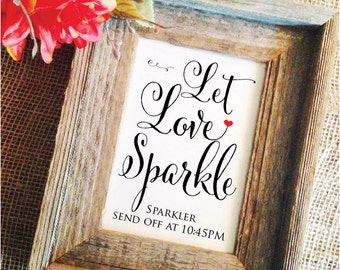 Let love sparkle sign Wedding Sparkle Sign Sparkler Send off Time Wedding Sign (Lovely) (Frame NOT included)