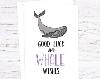 Good Luck  -  Greetings Card -  Whale Wishes - A6 - Positive - Best Wishes