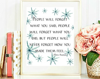 Printable Quotes, Wall Art Decor Poster, People will forget what you said Maya Angelou Quote, Print 8x10 INSTANT Download