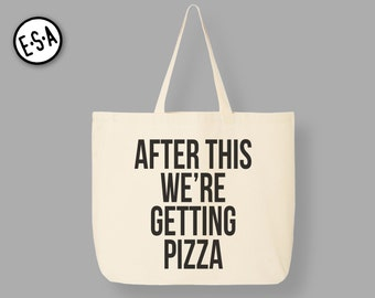 After This We're Getting Pizza! Reusable Grocery Tote.