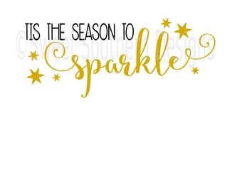 Tis the season to sparkle Christmas design SVG instant download design for cricut or silhouette
